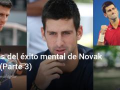 Psicología del deporte | Las claves del éxito mental de Novak Djokovic Parte 3