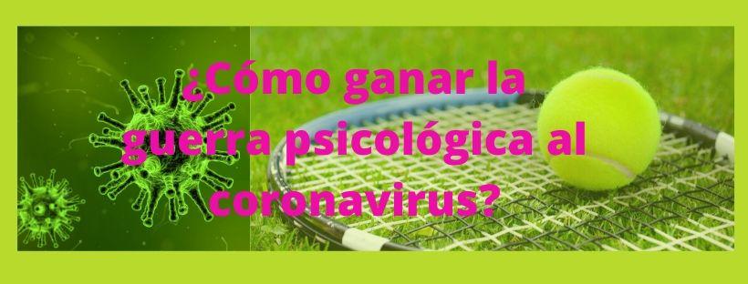 Fortaleza Mental | ¿Cómo ganar la guerra psicológica al Coronavirus?