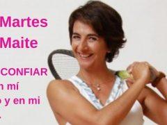 LOS MARTES CON MAITE   Cómo CONFIAR en mí y en mi tenis