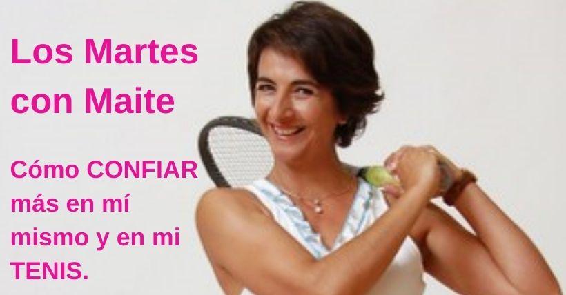 LOS MARTES CON MAITE | Cómo CONFIAR en mí y en mi tenis